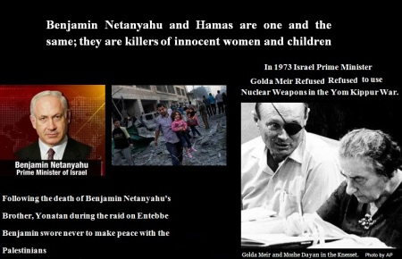 BENJAMIN NETANYAHU AND HAMAS ARE KILLERS JULY 14 14