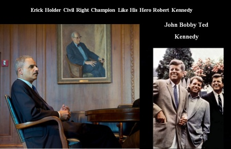 ERICK HOLDER - CIVIL RIGHTS CHAMPION