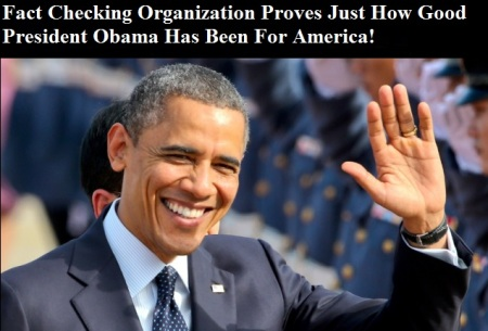 FACT CHECKING ORGANAZATIONS PROVES OBAMA GOOD FOR USA