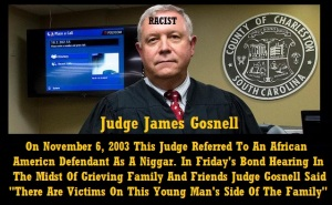 DYLANN ROOF - JUDGE JAMES GOSNELL RACIST - 2
