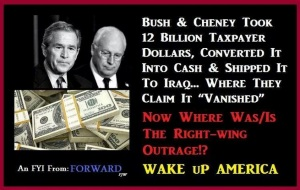 BUSH CHENEY 12 BILLION THEFT