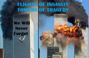 FLIGHTS OF INSANITY SEPT 11 2001 - 2015